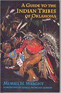 A Guide to the Indian Tribes of Oklahoma (Civilization of the American Indian)
