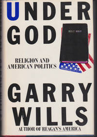Under God : Religion and American Politics