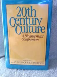 Twentieth Century Culture: A Biographical Companion