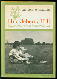 Huckleberry Hill: Child Life in Old New England