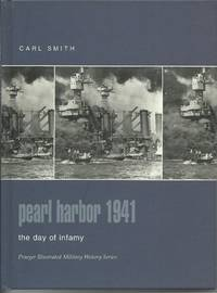 Pearl Harbor 1941: The Day of Infamy (Praeger Illustrated Military History)