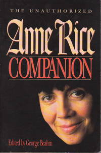 THE UNAUTHORIZED ANNE RICE COMPANION.