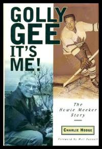 GOLLY GEE - IT'S ME - The Howie Meeker Story