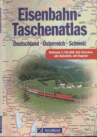 Railroad Pocket Atlas. Germany - Austria - Switzerland (Eisenbahn-Taschenatlas. Deutschland - Osterreich - Schweiz)