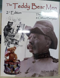 The Teddy Bear Men:  Theodore Roosevelt and Clifford Berryman