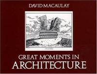 Great Moments in Architecture by David Macaulay - Paperback - 1978 - from ThriftBooks and Biblio.com