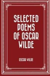 Selected Poems of Oscar Wilde by Oscar Wilde - 2015-04-09
