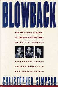 Blowback The First Full Account of America's Recruitment of Nazis by  Christopher Simpson - First Edition - 1988 - from Ed Conroy Bookseller and Biblio.com