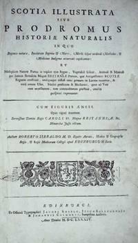 Scotia Illustrata sive Prodromus Historiae Naturalis in quo, Regionis Natura, Incolarum Ingenia et Mores, Morbi Iisque Medendi Methodus, et Medicina Indigena Accurrate Explicantur, ..
