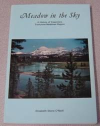 Meadow In The Sky: A History Of Yosemite's Tuolumne Meadows Region