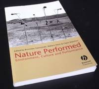 Nature Performed: Environment, Culture and Performance