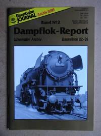 Eisenbahn Journal Archiv II/95. Dampflok-Report Band No. 2. Lokomotiv Archiv Baureihen 22-39.
