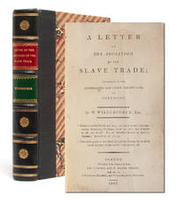 A Letter on the Abolition of the Slave Trade; Addressed to the Freeholders and Other Inhabitants of Yorkshire [with accompanying ALS]