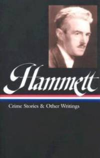 Dashiell Hammett: Crime Stories and Other Writings by Hammett, Dashiell - 2001