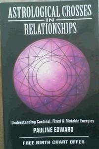 Astrological Crosses in Relationships: Understanding Cardinal, Fixed & Mutable Energies