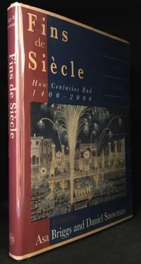 Fins de Siecle; How Centuries End; 1400-2000