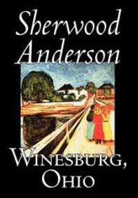 image of Winesburg, Ohio by Sherwood Anderson, Fiction, Classics, Literary