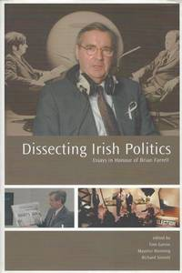 Dissecting Irish politics - Essays in honour of Brian Farrell.