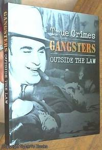 image of True Crime; Gangsters Outside the Law