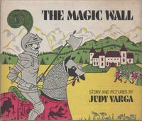 THE MAGIC WALL by  Judy VARGA - First Edition - (1970) - from Brian Cassidy Bookseller at Type Punch Matrix (SKU: 17454)