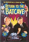 RETURN to THE BATCAVE (The MisAdventures of Adam West and Burt Ward (DVD)
