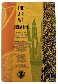 The Air We Breathe: A Study of Man and His Environment.