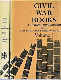 CIVIL WAR BOOKS:  A CRITICAL BIBLIOGRAPHY.  Volumes I and II