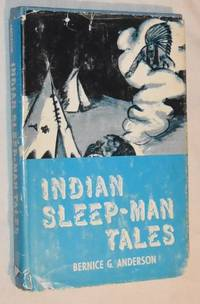 Indian Sleep Man Tales : Authentic Legends of the Otoe Tribe