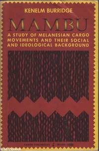 Mambu: A Study of Melanesian Cargo Movements and Their Social and Ideological Background