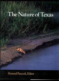 The Nature of Texas: A Feast of Native Beauty from Texas Highways Magazine by  Howard (Editor) Peacock - First Edition - 1990 - from Bookmarc's (SKU: EC28632BB)