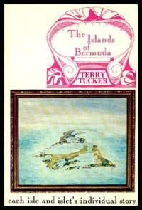 THE ISLANDS OF BERMUDA - Each Isle and Islet's Individual Story