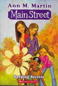 Main Street: Keeping Secrets by Ann M. Martin - Paperback - 2009 - from leura books and Biblio.com