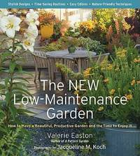 image of The New Low-Maintenance Garden : How to Have a Beautiful, Productive Garden and the Time to Enjoy It