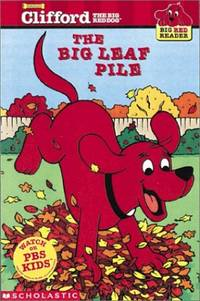 Big Red Reader: Clifford and the Big Leaf Pile (Clifford the Big Red Dog)