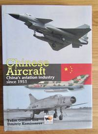CHINESE AIRCRAFT: CHINA\'S AVIATION INDUSTRY SINCE 1951