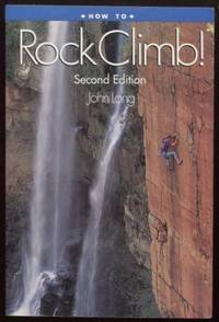 How to Rock Climb! 2nd Edition
