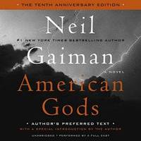 image of American Gods: The Tenth Anniversary Edition: Full Cast Production