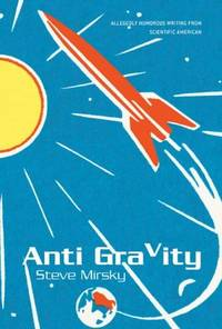 Anti Gravity: Allegedly Humorous Writing from Scientific American