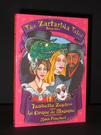 Isabella Zophie and Le Cirque de Magique: The Zartabia Tales. Book One [SIGNED]