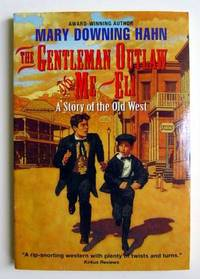 The Gentleman Outlaw and Me--Eli