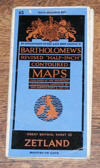 """Zetland - Bartholomew's Revised """"Half-Inch"""" Contoured Maps, Great Britain,Sheet 62"""