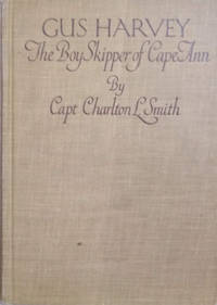 image of Gus Harvey:  The Boy Skipper of Cape Ann