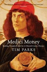 image of Medici Money: Banking, Metaphysics and Art in Fifteenth-Century Florence