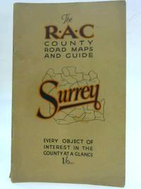 The R.A.C. County Road Maps & Guide: Surrey