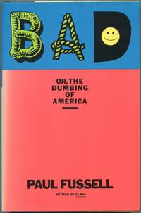 image of Bad or, The Dumbing of America