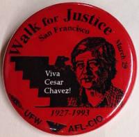 image of Walk for Justice / San Francisco / March 29 / Viva Cesar Chavez! / 1927-1993