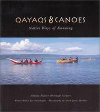Qayaqs and Canoes : Native Ways of Knowing