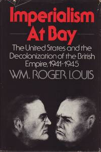 Imperialism at Bay: The United States and the Decolonization of the British Empire 1941-1945