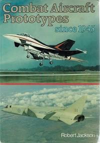 Combat Aircraft Prototypes Since 1945