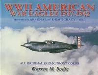 image of WWII American War Eagles 1937-1942: America's Arsenal of Democracy - Vol. 1